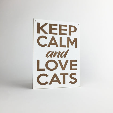 Cat - Signs - Keep Calm and Love Cats