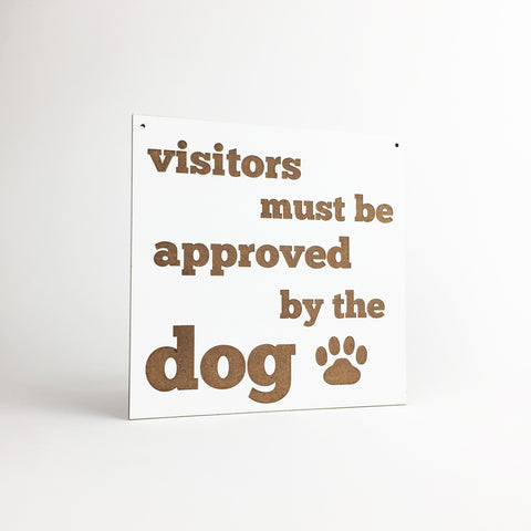 Dog - Signs - Visitors Must Be Approved