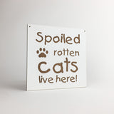Cat - Signs - Spoiled Rotten Cat Lives Here