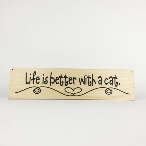 Cat - Signs - Life is Better with a Cat