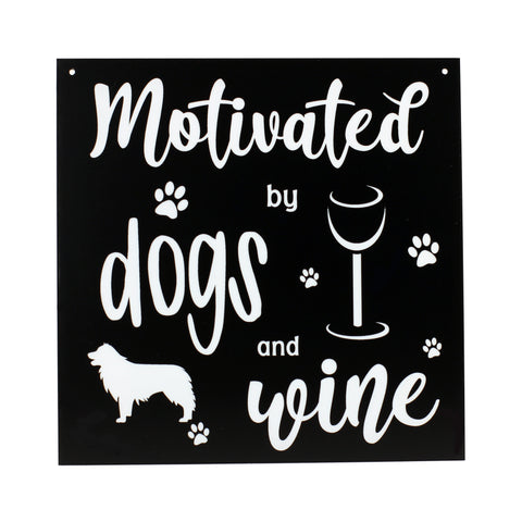 Dog - Signs - Motivated by Wine