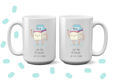 One day I'll become and Ice Cream Mug