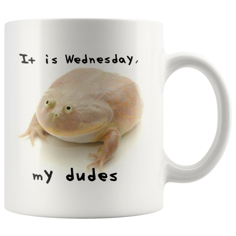 Wednesday Frog Coffee Mug - It is Wednesday, My Dudes | Funny Meme Gift
