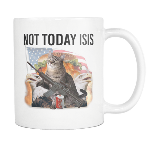 Not Today Isis Mug - Funny America USA Meme Coffee Mug - Military Soldier Army Gifts for him