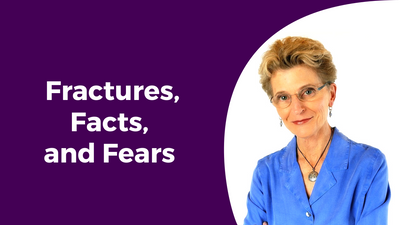Fractures, Facts & Fears <br/>Dr. Lani Simpson <br/>Video