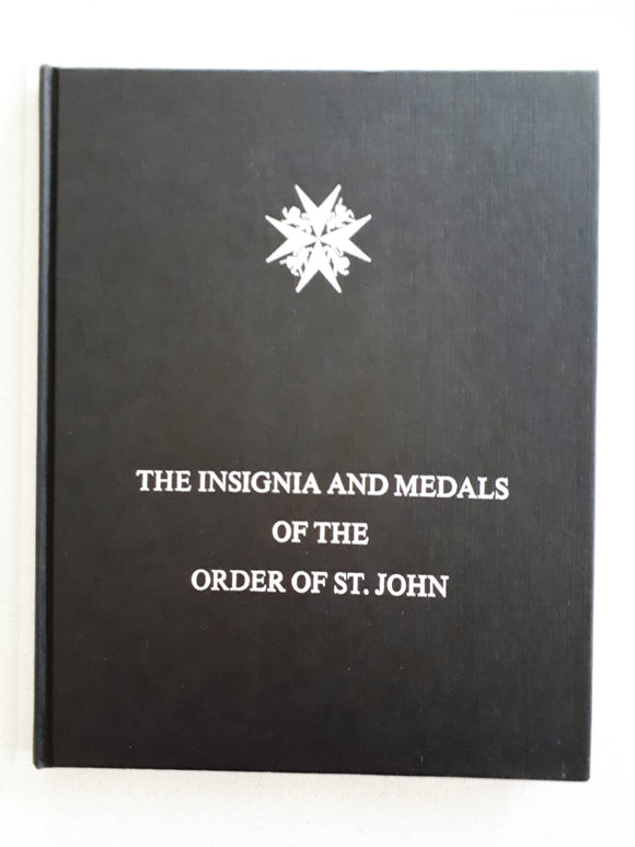 The Insignia and Medals of the Order of St. John by Charles W. Tozer