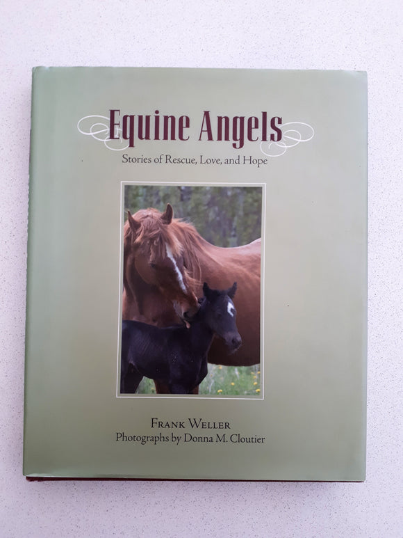Equine Angels - Stories of Rescue, Love, and Hope by Frank Weller