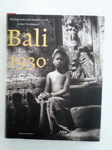 Bali in the 1930s -  Photographs and Sculptures by Arthur Fleischmann