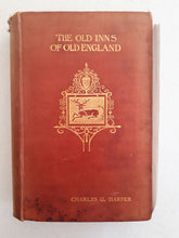 Load image into Gallery viewer, The Old Inns Of Old England - Vol I by Charles G, Harper