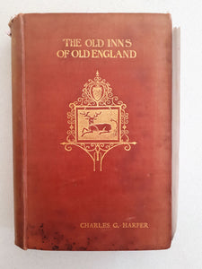 The Old Inns Of Old England - Vol I by Charles G, Harper