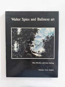 Walter Spies and Balinese Art by Hans Rhodius and John Darling