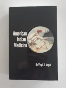 American Indian Medicine by Virgil J. Vogel