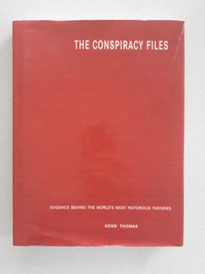 The Conspiracy Files by Kenn Thomas