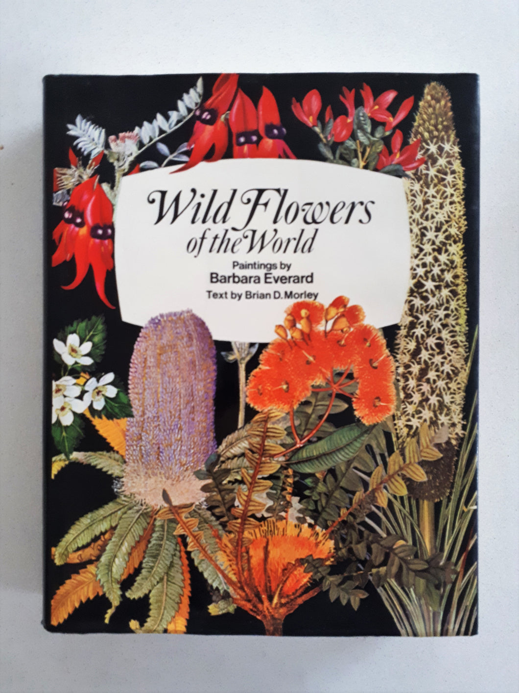 Wild Flowers of the World: Paintings by Barbara Everard, Text by Brian D. Morley