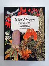 Load image into Gallery viewer, Wild Flowers of the World: Paintings by Barbara Everard, Text by Brian D. Morley