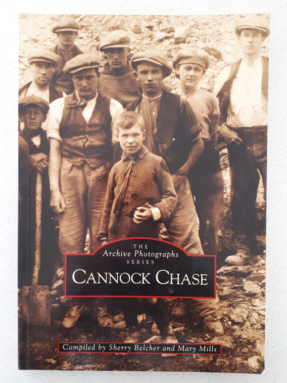 Cannock Chase - The Archive Photographs Series by Sherry Belcher and Mary Mills