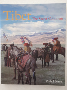 Tibet The Secret Continent by Michel Peissel