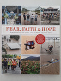Fear, Faith & Hope - Remembering The Long, Wet Summer of 2010-2011