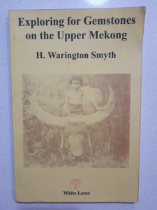 Exploring for Gemstones on the Upper Mekong by H. Warington Smyth