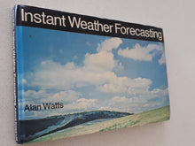 Load image into Gallery viewer, Instant Weather Forecasting by Alan Watts