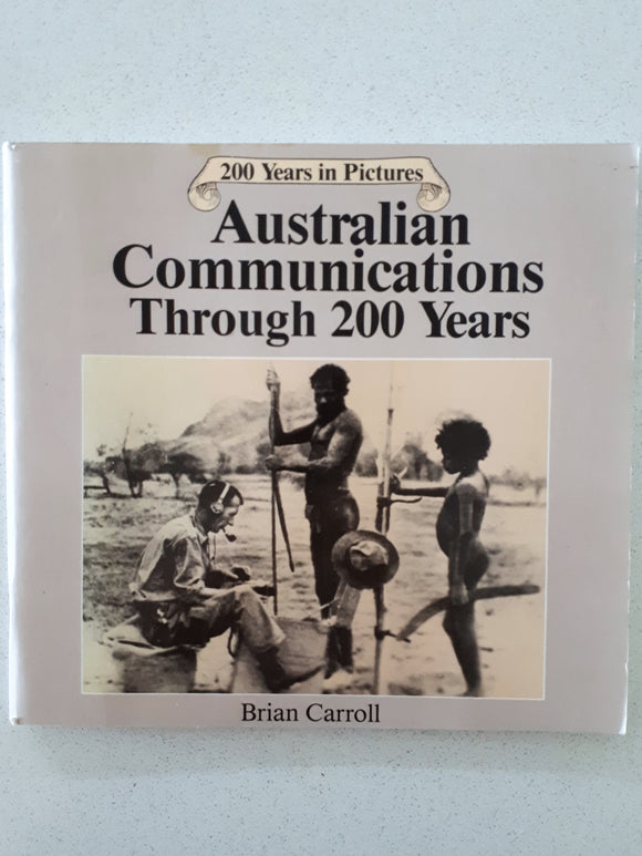 Australian Communications Through 200 Years by Brian Carroll