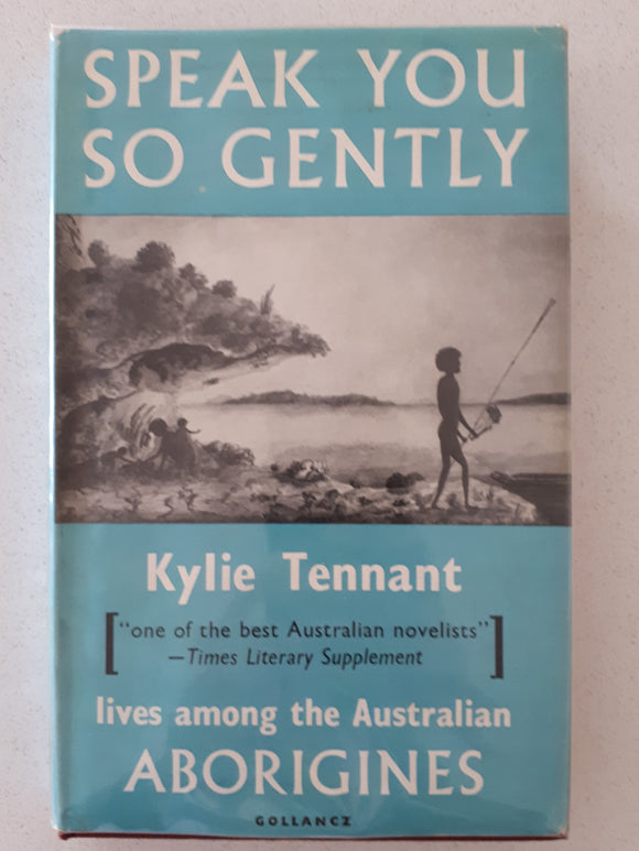 Speak You So Gently by Kylie Tennant