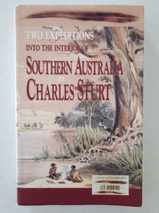 Two Expeditions Into The Interior of Southern Australia by Charles Sturt