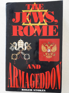 The Jews, Rome and Armageddon by Roger Stokes