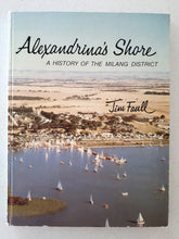 Load image into Gallery viewer, Alexandrina's Shore: A History of the Milang District by Jim Faull