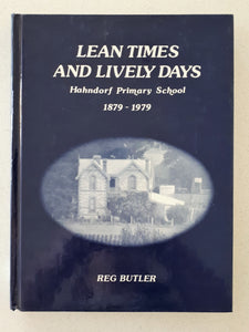 Lean Times And Lively Days by Reg Butler