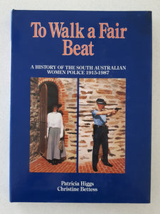 To Walk A Fair Beat by Patricia Higgs and Christine Bettess