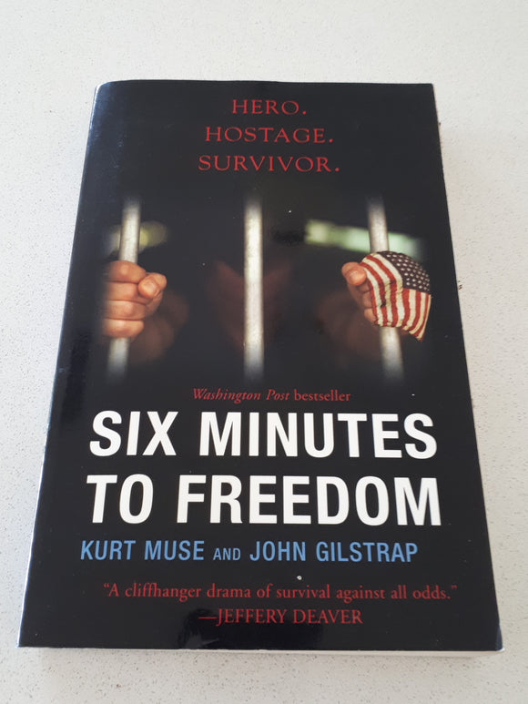 Six Minutes To Freedom by Kurt Muse & John Gilstrap
