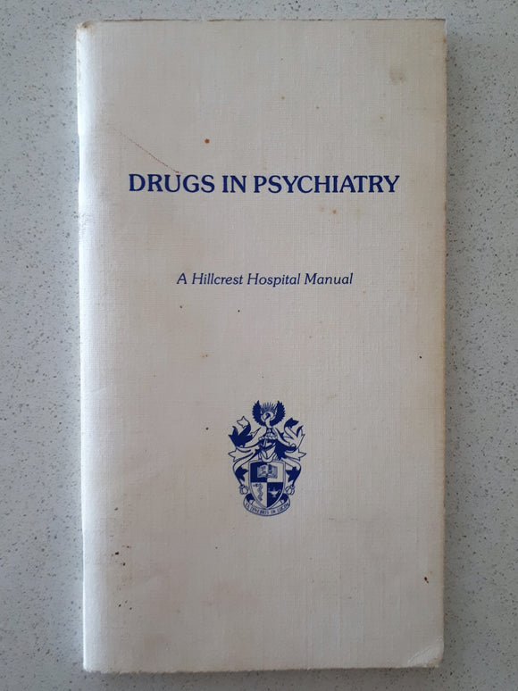 Drugs In Psychiatry - A Hillcrest Hospital Manual