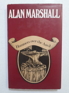 Hammers Over The Anvil by Alan Marshall