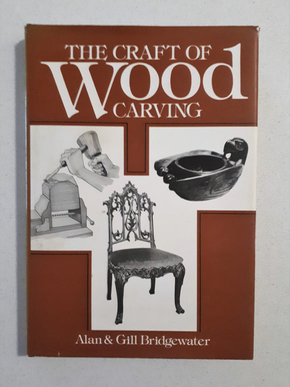 The Craft of Wood Carving by Alan & Gill Bridgewater