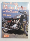 Great British Motor Cycles of the Sixties by Bob Currie