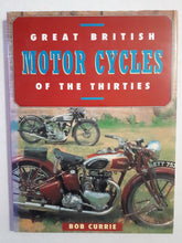 Load image into Gallery viewer, Great British Motor Cycles of the Thirties by Bob Currie