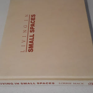 Living in Small Spaces by Lorrie Mack