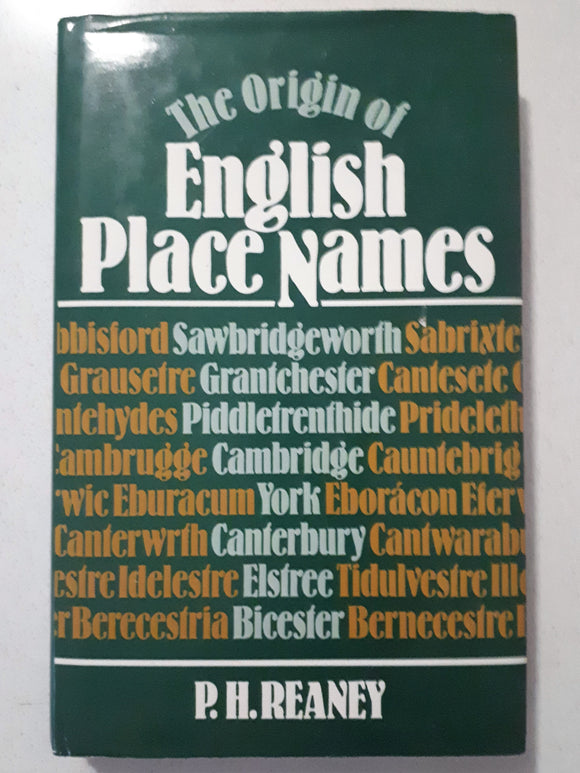 The Origin of English Place Names by P. H. Reaney