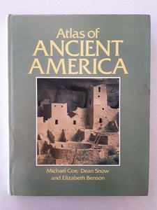 Atlas of Ancient America by Michael Coe, Dean Snow and Elizabeth Benson