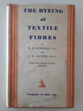 Load image into Gallery viewer, The Dyeing of Textile Fibres  by R. S. Horsfall and L. G. Lawrie