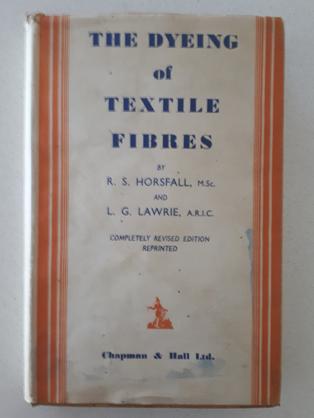 The Dyeing of Textile Fibres  by R. S. Horsfall and L. G. Lawrie