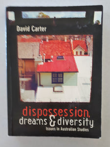 Dispossession, Dreams & Diversity by David Carter
