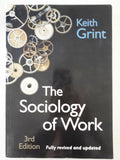 The Sociology of Work (3rd Edition) by Keith Grint
