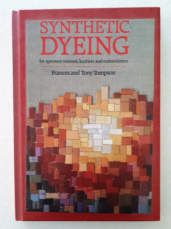 Synthetic Dyeing by Frances and Tony Tompson