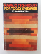 Load image into Gallery viewer, Navajo Techniques For Today's Weaver by Joanne Mattera