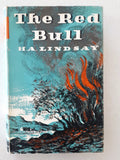 The Red Bull by H. A. Lindsay (First Edition)