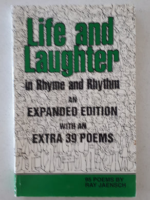 Life and Laughter in Rhyme and Rhythm by Ray Jaensch