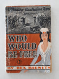 Who Would Be Free by Rex Rienits