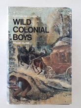 Load image into Gallery viewer, Wild Colonial Boys by Frank Clune